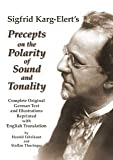 Sigfrid Karg-Elert's Precepts on the Polarity of Sound and Tonality