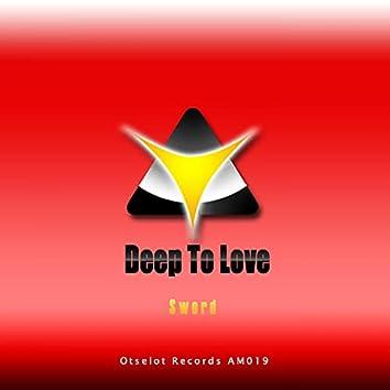 Deep to Love