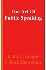 The Art of Public Speaking (Annotated) Kindle Edition