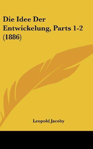Die Idee Der Entwickelung, Parts 1-2 (1886)