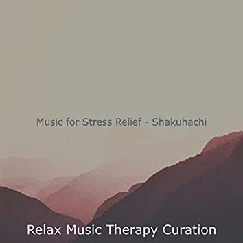 Music for Stress Relief - Shakuhachi