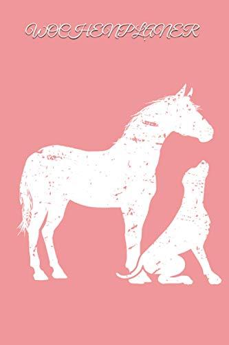 WOCHENPLANER: Termin- & Wochenplaner ohne Datum - Mit To-Do-Listen und Prioritäten Organizer - Terminkalender für Familien, Paare und Singles - ... und Freizeit. Süßes Pferd und Hund Design