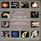 Techniken der Schmuckherstellung. Ein illustriertes Handbuch traditioneller und moderner Techniken