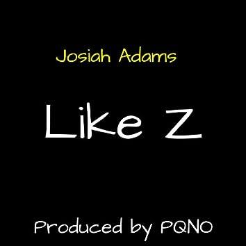 Like Z