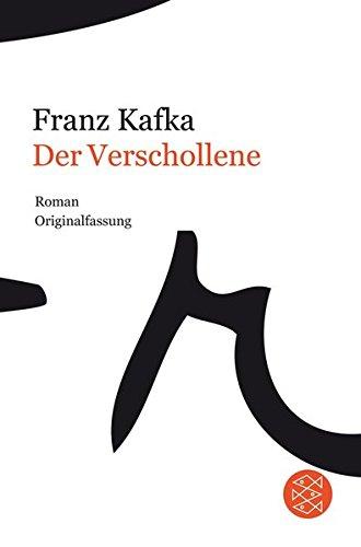 Der Verschollene: (Amerika) Roman (Franz Kafka, Gesammelte Werke in der Fassung der Handschrift (Taschenbuchausgabe), Band 18120)