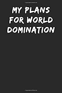 My Plans for World Domination: Notebook Journal (Funny Office Work Desk Word Admin Humor Journaling)