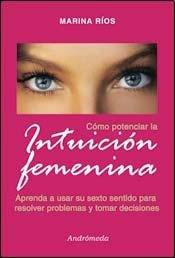 Como potenciar la intuicion femenina/ How Enhance the Feminine Intuition