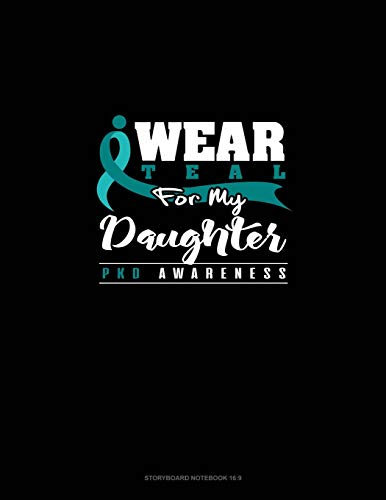 I Wear Teal For My Daughter - PKD Awareness: Storyboard Notebook 1.85:1