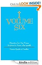 Volume Six: Directions for Our Times As Given to
