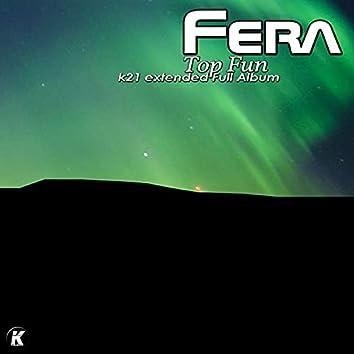 Fera - Top Fun K21 Extended Full Album