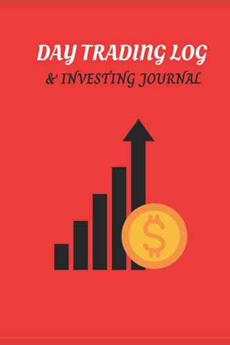 Day Trading Log & Investing Journal: Forex trading Journal Stock Trading Log Book, For Traders Of Stocks, Futures, Options And Forex, Stock Market Tracker