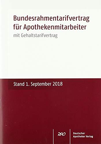 Bundesrahmentarifvertrag für Apothekenmitarbeiter: mit Gehaltstarifvertrag Stand: 1. September 2018
