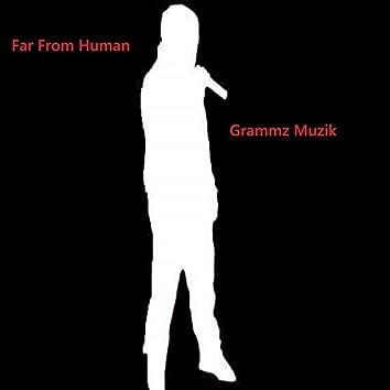 Far From Human