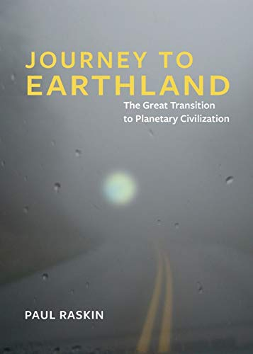 Journey to Earthland: The Great Transition to Planetary Civilization