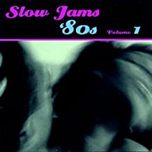 Slow Jams: 80's, Vol. 1
