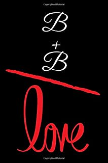 B+B=LOVE: Small Bride Journal for Notes, Thoughts, Ideas, Reminders, Lists to do, Planning, Funny Bride-to-Be or Engagement Gift