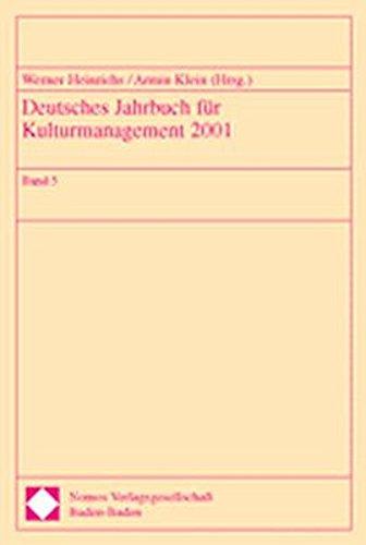 Deutsches Jahrbuch für Kulturmanagement 2001, Bd. 5: Band 5