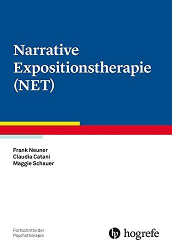 Narrative Expositionstherapie (NET) (Fortschritte der Psychotherapie)