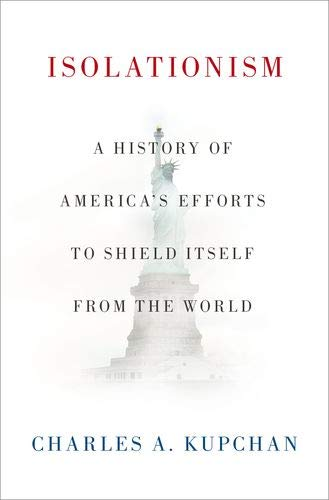 Isolationism: A History of America's Efforts to Shield Itself from the World