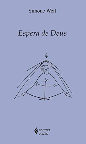 Espera de Deus: Cartas escritas de 19 de janeiro a 26 de maio de 1942 (Clássicos da Espiritualidade)
