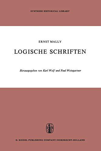 Logische Schriften: Grosses Logikfragment - Grundgesetze des Sollens (Synthese Historical Library, 3, Band 3)