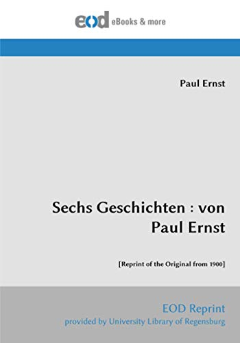 Sechs Geschichten : von Paul Ernst: [Reprint of the Original from 1900]