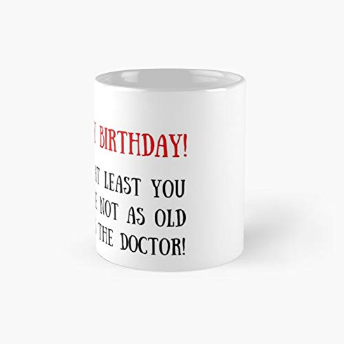 Doctor Who Birthday Card Quote Gifts Presents Sticker Packs Cool Mugs Culture World England Science Fiction Adventure Time Lord Classic Mug   Best Gift Funny Coffee Mugs 11 Oz