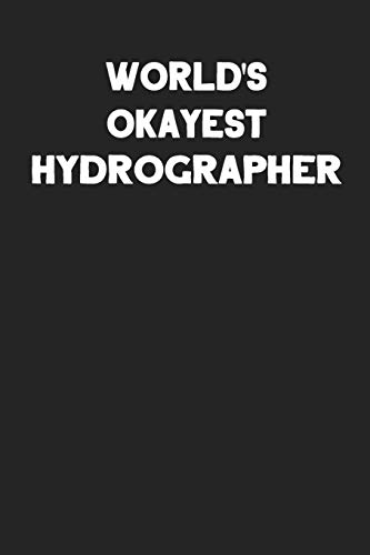 World's Okayest Hydrographer: Blank Lined Career Notebook Journal
