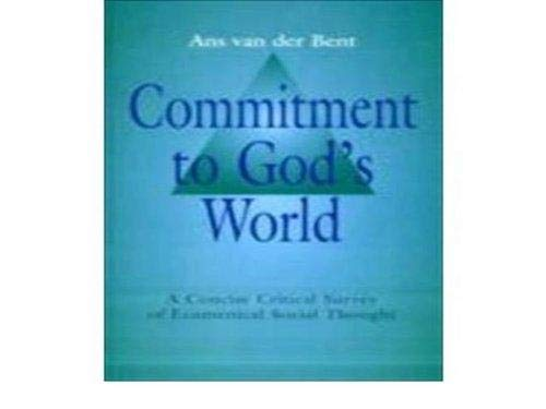 Commitment to God's World: A Concise Critical Survey of Ecumenical Social Thought