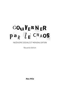 Gouverner par le chaos: Edition augmentée - Essais - documents (ESSAIS-DOCUMENT) par [Comité Anonyme]