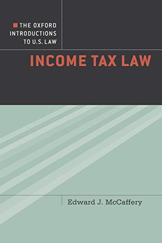 Compare Textbook Prices for The Oxford Introductions to U.S. Law: Income Tax Law 1 Edition ISBN 9780195376715 by McCaffery, Edward