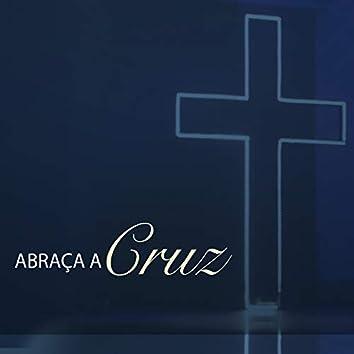 Abraça a Cruz