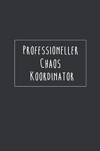 Professioneller Chaos Koordinator: 120 Seiten I Punkteraster I A5 Format I Geschenkidee Beruf, Büro, Alltag