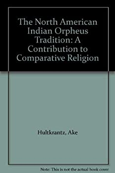 Paperback The North American Indian Orpheus Tradition: A Contribution to Comparative Religion (Ethnographical Museum of Swedem Monograph ; No. 2) Book