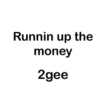 Runinup the Money