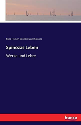 Spinozas Leben: Werke und Lehre