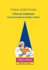 El Libro Del Convaleciente: Inyecciones de alegría para hospitales y sanatorios (LITERATURA DE HUMOR)