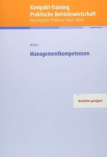 Kompakt-Training Managementkompetenzen (Kompakt-Training Praktische Betriebswirtschaft)