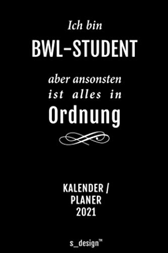 Kalender 2021 für BWL-Studenten / BWL-Student: Wochenplaner / Tagebuch / Journal für das ganze Jahr: Platz für Notizen, Planung / Planungen / Planer, Erinnerungen & Sprüche [DIN A6]