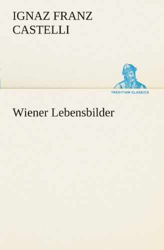 Wiener Lebensbilder (TREDITION CLASSICS)