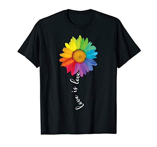 Love Is Love Rainbow Sunflower LGBT Gay Lesbian Pride Gifts T-Shirt