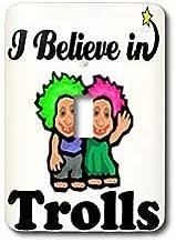 3dRose lsp_105683_1 I Believe In Trolls Single Toggle Switch Multicolor