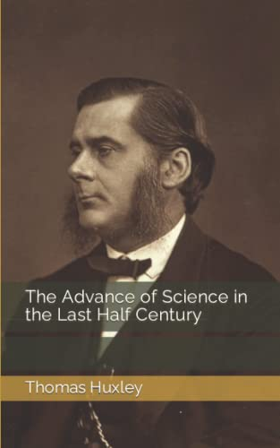 The Advance of Science in the Last Half Century