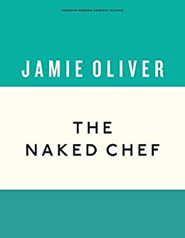 The Naked Chef (Anniversary Editions) by [Jamie Oliver]