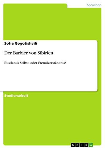 Der Barbier von Sibirien: Russlands Selbst- oder Fremdverständnis? (German Edition)