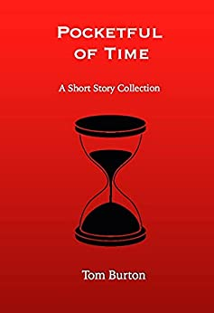 Pocketful of Time: A Short Story Collection by [Tom Burton]