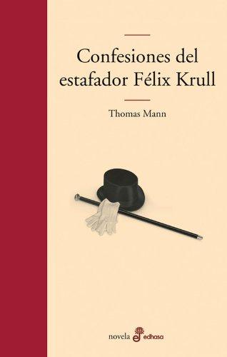 Confesiones del estafador F'lix Krull (Edhasa Literaria)