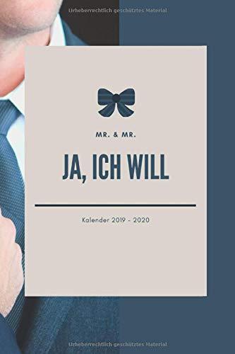 MR. & MR. JA, ICH WILL Kalender: Terminkalender Jahresplaner Hochzeitsplaner für den modernen Mann - Hochzeitsplanung vom Antrag bis zu den Flitterwochen