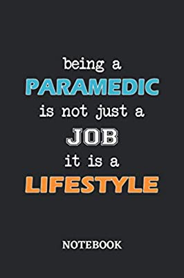 Being a Paramedic is not just a Job it is a Lifestyle Notebook: 6x9 inches - 110 dotgrid pages • Greatest Passionate working Job Journal • Gift, Present Idea from Independently published