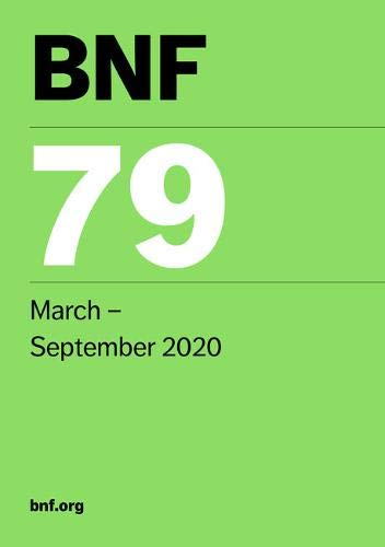 BNF 79 (British National Formulary) March 2020
